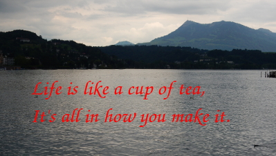 life is like tea quote